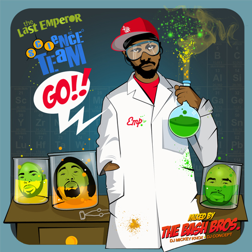 Last Emperor - Science Team…Go! Mixtape / Mixed By: DJ Mickey Knox & DJ Concept